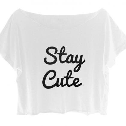 Stay Cute Shirt Women's Crop Tee Fu..