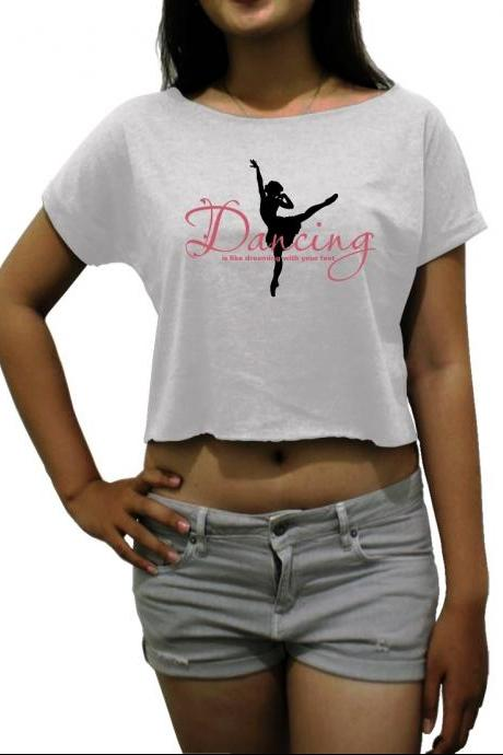 dancing is like dreaming with your feet crop top dance shirt quotes black white sport grey