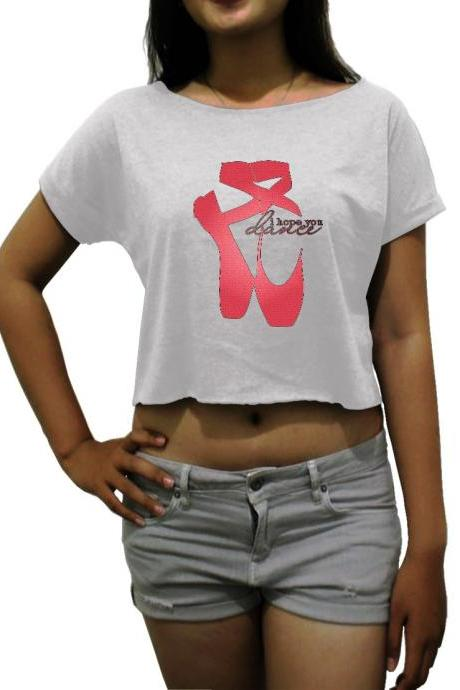 I hope you dance crop tee dance t-shirt ballet quote shirt women's crop top