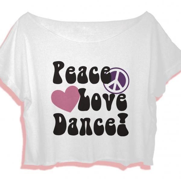 Crop Tee Dance Shirt Gift Women's T-Shirt Peace Love Dance Crop Top