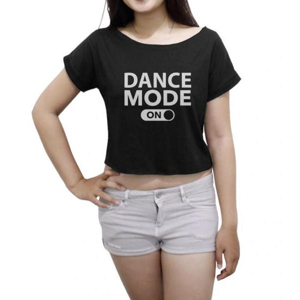 Funny Shirt Women's Crop Tee Dance Mode On T-Shirt Ballet Crop Top