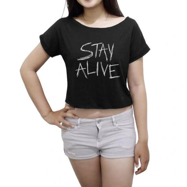 Stay Alive Women's Crop Top Text Shirt Stay Alive Crop Tee